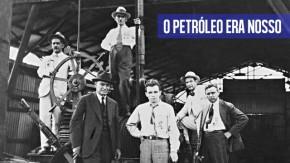A história de Monteiro Lobato e o petróleo brasileiro