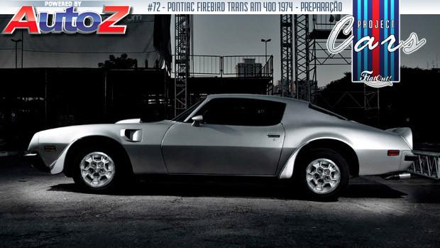 Um muscle car de pai e filho – conheça a história do Pontiac Trans Am de Fabio Aro, o Project Cars #72