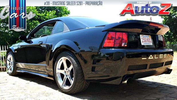 Project Cars #39: a preparação de um Mustang Saleen no Brasil