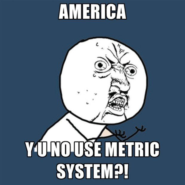 america-y-u-no-use-metric-system