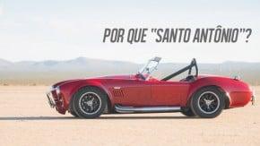 Por que as barras de proteção dos carros são chamadas de Santo Antônio?