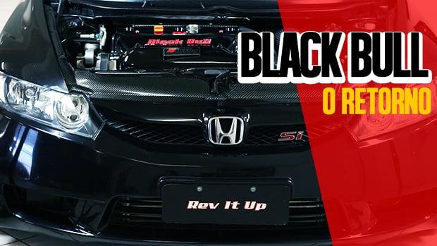 O Civic Black Bull da Rev it Up voltou: 1.006 cv, turbo e K23 – veja ele em ação e conheça seus detalhes!