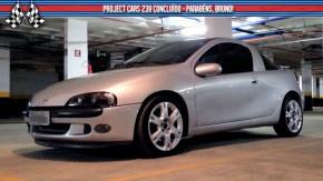 Project Cars #239: a despedida do Chevrolet Tigra 1.8 de 158 cv
