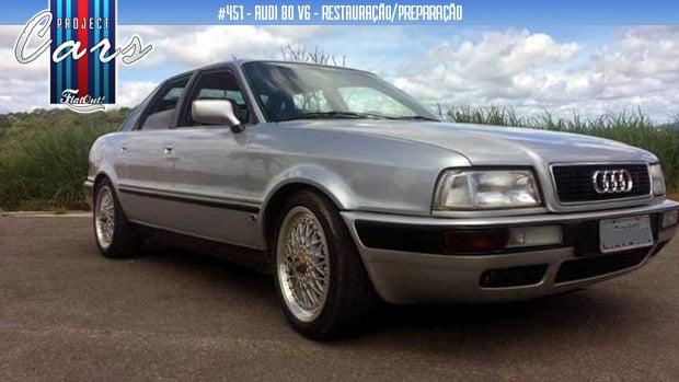 Project Cars #451: as dificuldades na restauração do meu Audi 80 V6