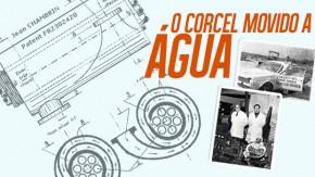 Um Corcel movido a água no Brasil: conheça a história do Projeto Chambrin