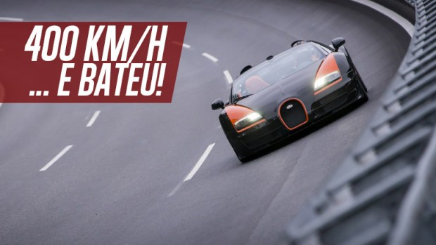 Como o piloto de testes da Bugatti bateu um Veyron a 400 km/h no circuito de Nardò