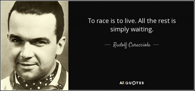 quote-to-race-is-to-live-all-the-rest-is-simply-waiting-rudolf-caracciola-127-76-28