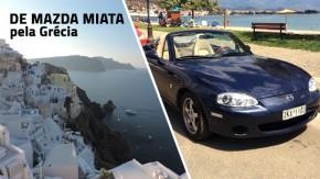 Como foi atravessar a Grécia em uma road trip com um Mazda Miata