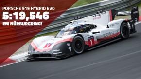 Porsche 919 Hybrid Evo entra para a história com novo recorde absoluto em Nürburgring – 5:19,546
