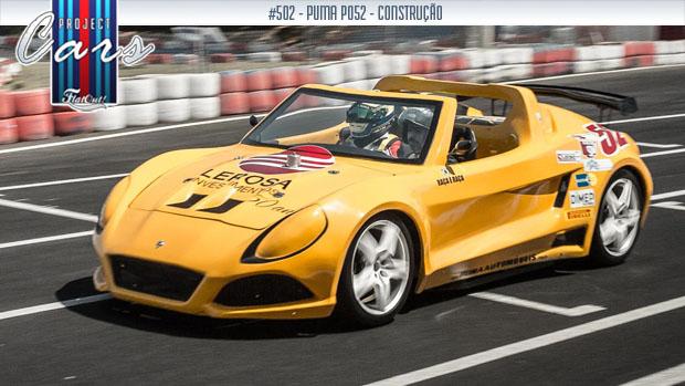 Project Cars #502: a história, o processo de construção e os detalhes do novo Puma P052